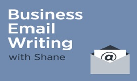Business Email Writing with Shane